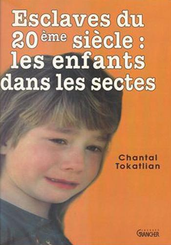 chantal-tokatlian-esclaves-du-xxe-les-enfants-dans-les-sectes
