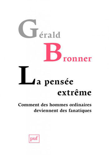 gerald-bronner-la-pensee-extreme