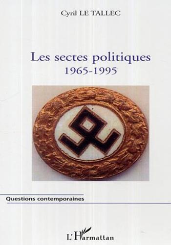 cyril-le-tallec-les-sectes-politiques-1965-1995